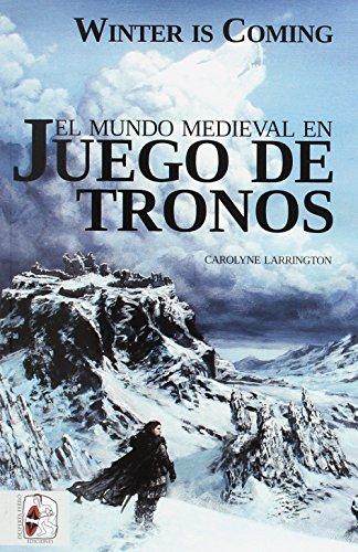 Winter is Coming: El mundo medieval en Juego de Tronos (Ficciones)