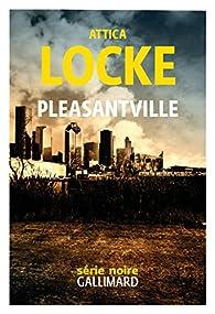 Pleasantville par Attica Locke