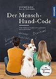 Der Mensch-Hund-Code: Selbstbewusst durch den Dschungel der Hundeszene - Günther Bloch