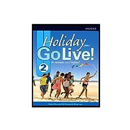 Go live holiday. Student book. Per la Scuola media. Con espansione online. : Go live holiday. Student book. Per la Scuola media. Con … Student's Book .Volume 2 [Lingua inglese]