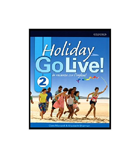 Go live holiday. Student book. Per la Scuola media. Con espansione online. Con CD-Audio: 2