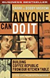 Anyone Can Do It: Building Coffee Republic From Our Kitchen Table: 57 Real-life laws on entrepreneurship
