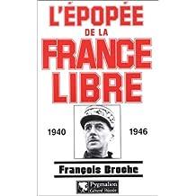 L'Epopée de la France libre : 1940-1946
