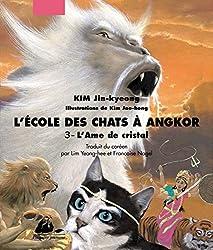 L'Ecole des chats à Angkor, tome 3 : L'âme de cristal
