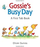 Gossie's Busy Day: A First Tab Book (Gossie & Friends)