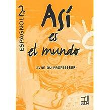 Asi es el mundo, espagnol 2de (Livre du professeur)