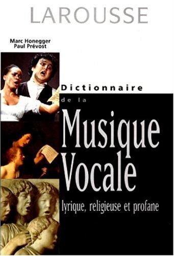 Dictionnaire de la musique vocale, lyrique, religieuse et profane