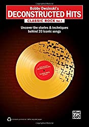 Bobby Owsinski's Deconstructed Hits -- Classic Rock, Vol 1: Uncover the Stories & Techniques Behind 20 Iconic Songs by Bobby Owsinski (2013-11-01)