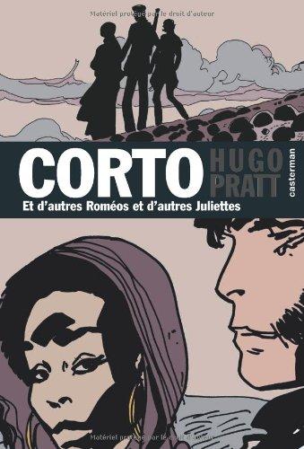 Corto, Tome 22 : Et d'autres Roméos et d'autres Juliettes
