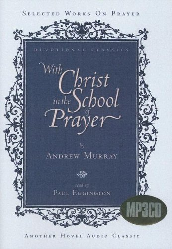With Christ in the School of Prayer (Devotional Classics)