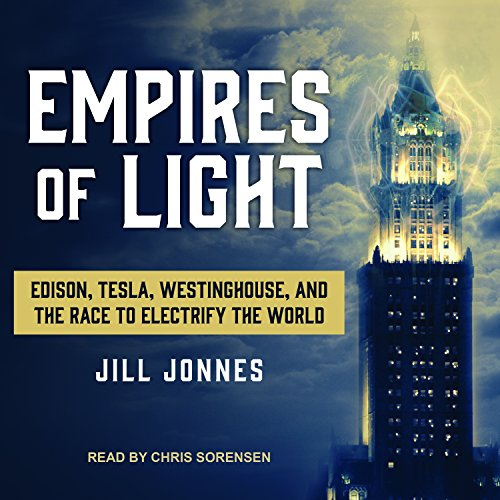 Empires of Light: Edison, Tesla, Westinghouse, and the Race to Electrify the World (Tesla-technologie)