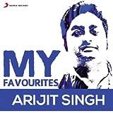 My Favourites - Arijit Singh