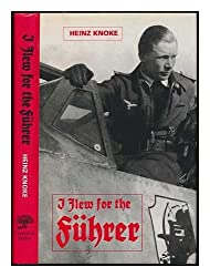 By Heinz Knoke I Flew for the Fuhrer: Story of a German Airman (New edition)