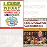 the ultimate dehydrator cookbook and lose weight for good 2 books collection set - the complete guide to drying food, plus 398 recipes, including making jerky, fruit leather & just-add-water meals