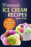 Best Ice Cream Maker Cookbooks - Homemade Ice Cream Recipes: 100 Yummy Desserts For Review