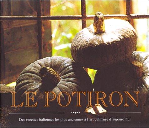 Le Potiron : Des recettes italiennes les plus anciennes à l'art culinaire d'aujourd'hui