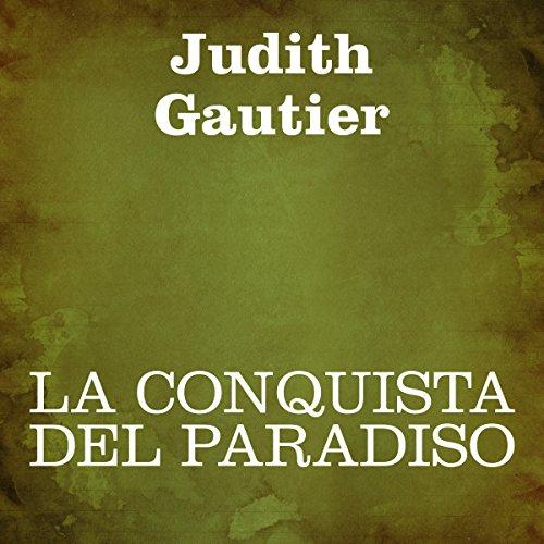 La conquista del paradiso | Judith Gautier