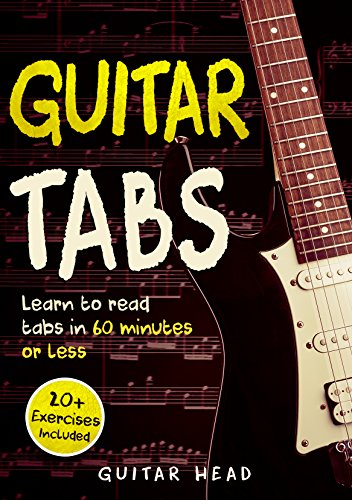 Guitar Tabs: Learn to Read Tabs in 60 Minutes or Less: An Advanced ...