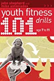 101 Youth Fitness Drills Age 7-11 (101 Drills)