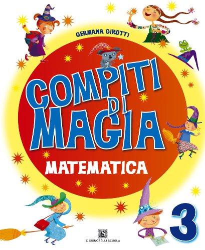 Compiti di magia. Matematica. Per la Scuola elementare: 3