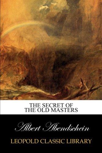 The secret of the old masters por Albert Abendschein