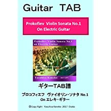 Guitar TAB  Prokofiev Violin Sonata No1 On Electric Guitar: Violic Guitar  Playing Vilin Concerto on Electric Guitar (Japanese Edition)