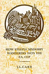 How Steeple Sinderby Wanderers Won the F.A.Cup