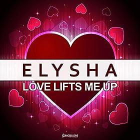 Elysha-Love Lifts Me Up