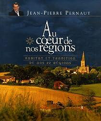 Au coeur de nos régions : Habitat et tradition de nos 22 régions