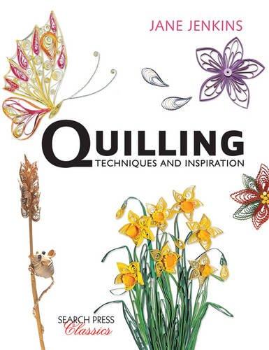 Preisvergleich Produktbild Quilling: Techniques and Inspiration (Search Press Classics)