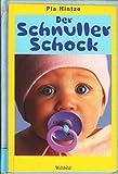 Der Schnuller-Schock - Pia Hintze