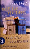 Reif für die Insel oder Was ich dir sagen will ...: Eine Sylt-Geschichte - Gisa Pauly