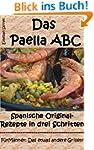 Das Paella ABC: Spanische Original-Re...