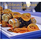 Caribbean Cookbook: A Lifetime of Recipes