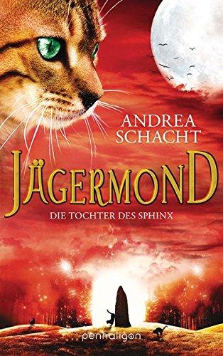 Jägermond - Die Tochter des Sphinx: Roman -