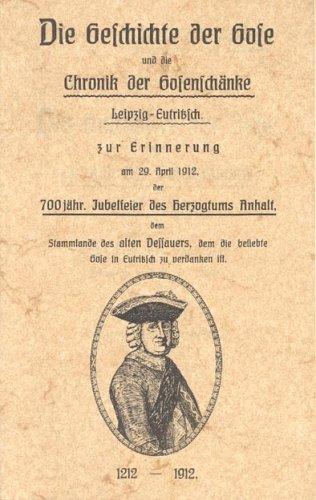 Die Geschichte der Gose und die Chronik der Gosenschänke Leipzig-Eutritzsch