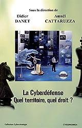 Cyberdefense : Quel Territoire, Quel Droit ?