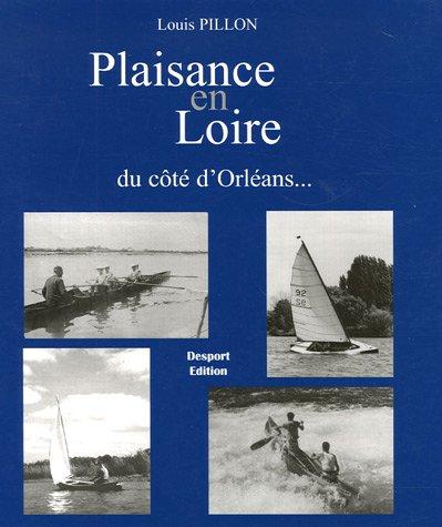 Plaisance en Loire : Sports nautiques et canotage à Orléans 1870-1950