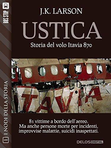 Ustica - Storia del volo Itavia 870 (Nodi della storia)