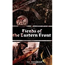 Fiends of the Eastern Front (Fiends of the Eastern Front S.)