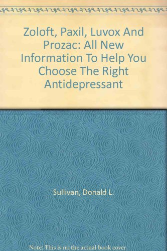 zoloft-paxil-luvox-and-prozac-all-new-information-to-help-you-choose-the-right-antidepressant