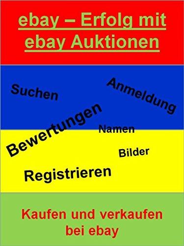 ebay Erfolg mit ebay Auktionen: Kaufen und verkaufen bei Ebay