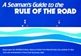 A Seamans Guide to the Rule of the Road