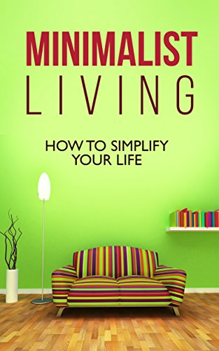 minimalism-how-to-simplify-your-life-minimalism-de-clutter-simplify