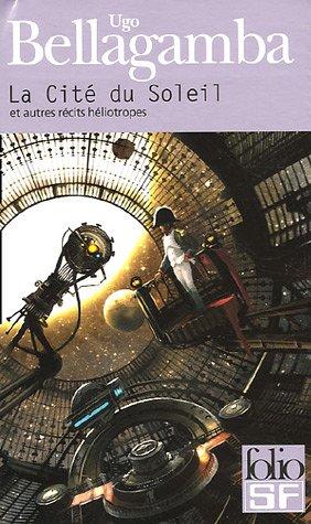 La Cite Du Soleil (Folio Science Fiction) par Ugo Bellagamba