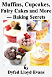 Cupcakes, Muffins, Fairy Cakes and More - Baking Secrets