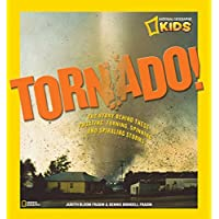 Tornado!: The Story Behind These Twisting, Turning, Spinning, and Spiralling Storms (National Geographic Kids) (Science & Nature)