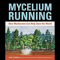 Mycelium Running: How Mushrooms Can Help Save the World (English Edition)