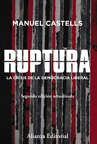 Ruptura [2.ª edición]: La crisis de la democracia liberal (Alianza Ensayo)