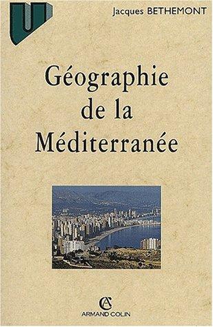 Gographie de la Mditerrane. Du mythe unitaire  l'espace fragment, 2me dition